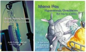 Ashli McCall's books: Beyond Morning Sickness and Mama has Hyperemesis Gravidarum (but only for a while)